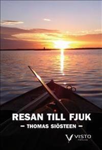 Resan till Fjuk : med roddbåt längs ostkust, Göta kanal till Vättern