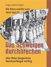 Die Kima und ihr Lutz 1909-1945 (I): Das Schweigen durchbrechen