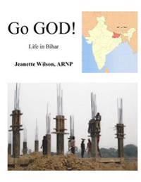 Go God!: Life in Bihar