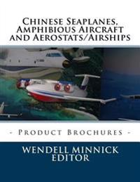 Chinese Seaplanes, Amphibious Aircraft and Aerostats/Airships: Product Brochures