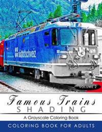 Famous Train Shading Volume 2: Train Grayscale Coloring Books for Adults Relaxation Art Therapy for Busy People (Adult Coloring Books Series, Graysca