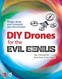 DIY Drones for the Evil Genius
