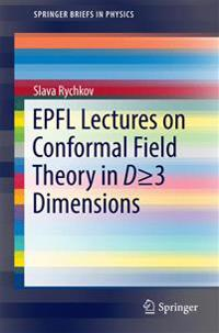 EPFL Lectures on Conformal Field Theory in D ⥠3 Dimensions