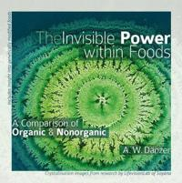 Invisible power within foods - a comparison of organic & nonorganic