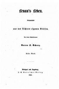 Lenau's Leben, Grossentheils Aus Des Dichters Eigenen Briefen