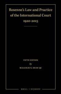 Rosenne's Law and Practice of the International Court: 1920-2015 (4 Volume Set): Fifth Edition