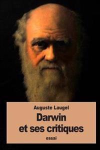Darwin Et Ses Critiques