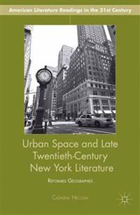Urban Space and Late Twentieth-century New York Literature