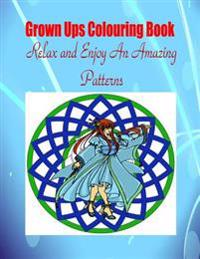 Grown Ups Colouring Book Relax and Enjoy an Amazing Patterns