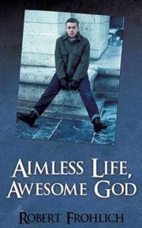 Aimless Life, Awesome God