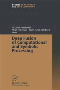 Deep Fusion of Computational and Symbolic Processing