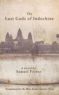 The Last Gods of Indochine