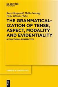 The Grammaticalization of Tense, Aspect, Modality and Evidentiality: A Functional Perspective