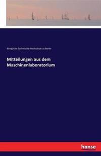 Mitteilungen Aus Dem Maschinenlaboratorium
