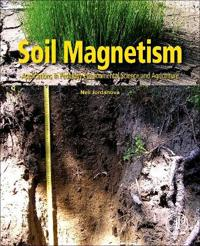 Soil Magnetism: Applications in Pedology, Environmental Science and Agriculture