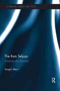 The Rum Seljuqs