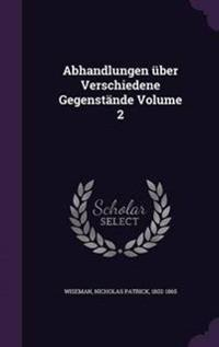 Abhandlungen Uber Verschiedene Gegenstande Volume 2