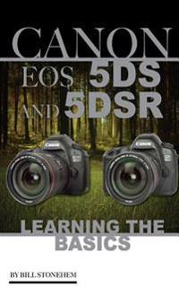 Canon EOS 5ds and 5dsr: Learning the Basics