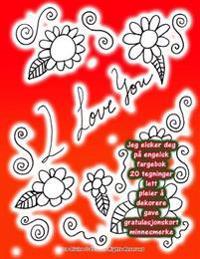 Jeg Elsker Deg På Engelsk Fargebok 20 Tegninger Lett Pleier Å Dekorere Gave Gratulasjonskort Minnesmerke