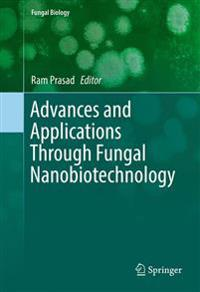 Advances and Applications Through Fungal Nanobiotechnology