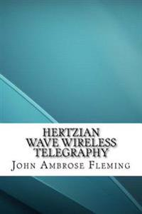Hertzian Wave Wireless Telegraphy