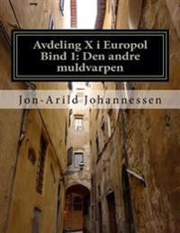 Avdeling X i Europol: Den andre muldvarpen - Jon-Arild Johannessen Prof pdf epub