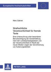 Strafrechtliche Verantwortlichkeit Fuer Fremde Texte: Eine Untersuchung Unter Besonderer Beruecksichtigung Der Sonderhaftung Nach Den Landespressegese