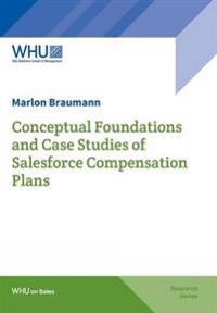 Conceptual Foundations and Case Studies of Salesforce Compensation Plans