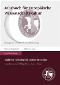 Jahrbuch Fur Europaische Wissenschaftskultur / Yearbook for European Culture of Science 8 (2013-2015): Focus: The University of Things. Theory - Histo