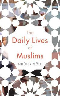 The Daily Lives of Muslims