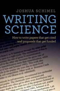Writing science - how to write papers that get cited and proposals that get