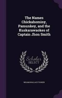 The Names Chickahominy, Pamunkey, and the Kuskarawaokes of Captain Jhon Smith