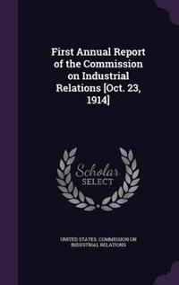 First Annual Report of the Commission on Industrial Relations [Oct. 23, 1914]