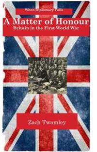 A Matter of Honor: Britain and the First World War