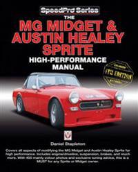 The MG Midget & Austin-Healey Sprite High Performance Manual: Enlarged & Updated 4th Edition