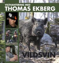 Vilthantering med Thomas Ekberg : vildsvin