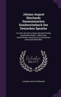 Johann August Eberhards Synonymisches Handworterbuch Der Deutschen Sprache