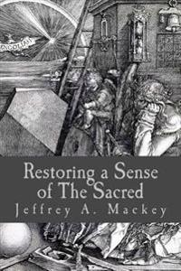 Restoring a Sense of the Sacred: To the Lonely Heart and the Profane Culture