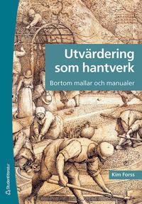 Utvärdering som hantverk : bortom mallar och manualer