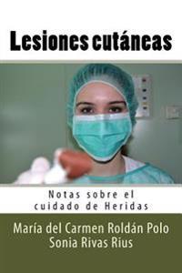Lesiones Cutaneas: Notas Sobre El Cuidado de Heridas