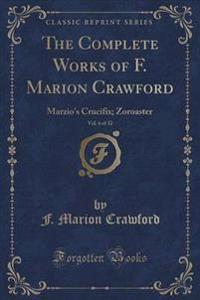 Marzio's Crucifix, And, Zoroaster (Classic Reprint)