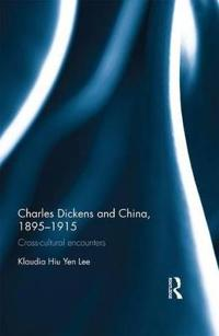 Charles Dickens and China, 1895-1915: Cross-Cultural Encounters