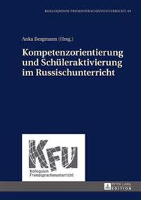 Kompetenzorientierung Und Schueleraktivierung Im Russischunterricht
