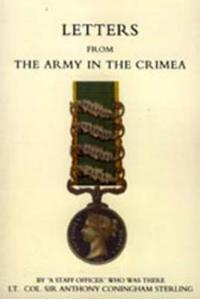 Letters from the Army in the Crimea Written During the Years 1854,1855 And 1856