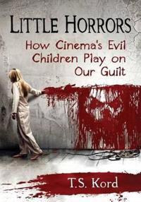 Little Horrors: How Cinema's Evil Children Play on Our Guilt
