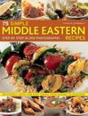 75 Simple Middle Eastern Recipes: Step by Step in 250 Photographs
