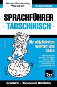 Sprachfuhrer Deutsch-Tadschikisch Und Thematischer Wortschatz Mit 3000 Wortern