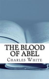 The Blood of Abel: Vengeance and the Grace of God