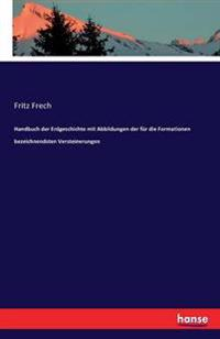 Handbuch Der Erdgeschichte Mit Abbildungen Der Fur Die Formationen Bezeichnendsten Versteinerungen
