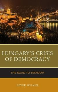 Hungary's Crisis of Democracy